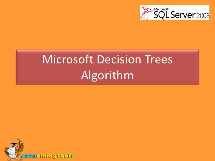 Microsoft Decision Trees Algorithm<br />