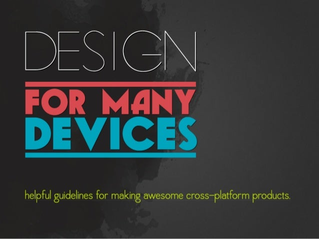 Design for Many Devices