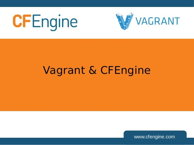 Vagrant & CFEngine - LOPSA East 2013