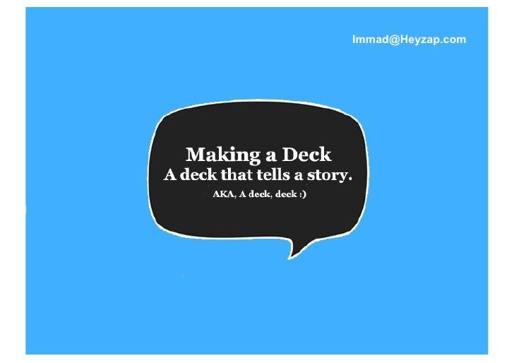 A Deck, Deck.