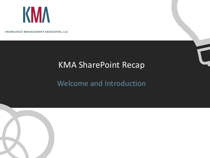 KMA SharePoint RecapWelcome and Introduction