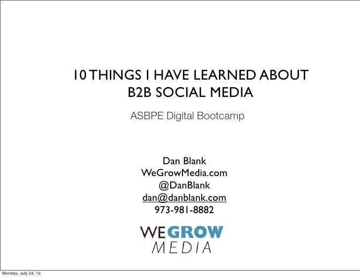 10 THINGS I HAVE LEARNED ABOUT                             B2B SOCIAL MEDIA                             ASBPE Digital Boot...