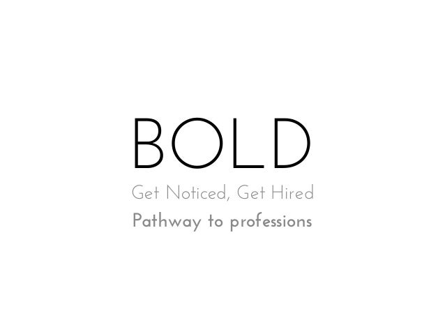 BOLD Get Noticed, Get Hired Pathway to professions