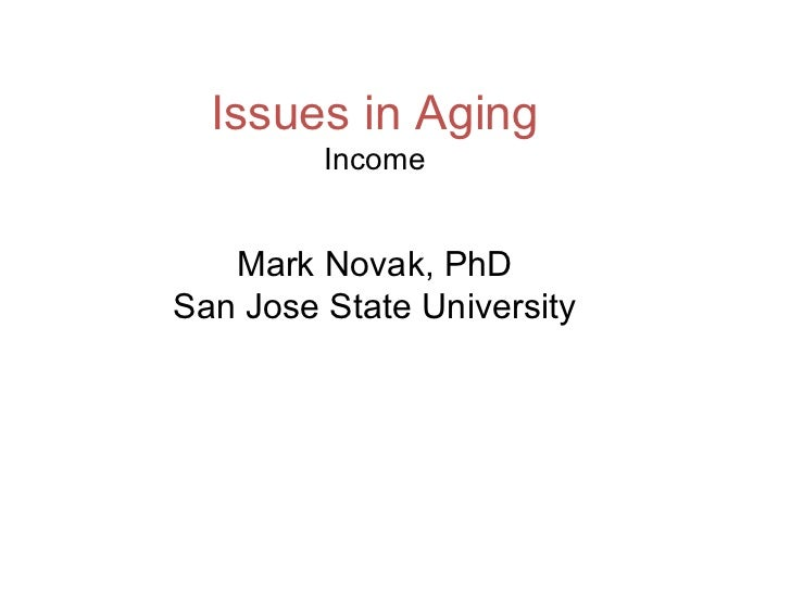 Issues in Aging - Income, Poverty, and Work