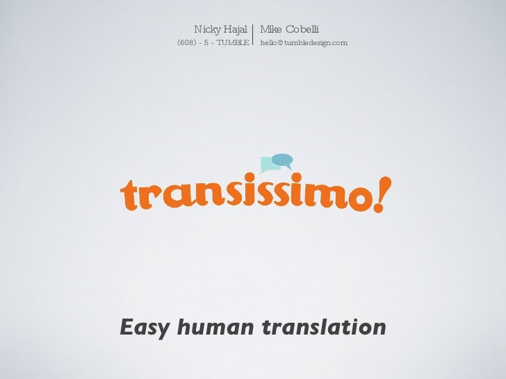 Easy human translation Nicky Hajal  Mike Cobelli (608) - 5 - TUMBLE  [email_address]