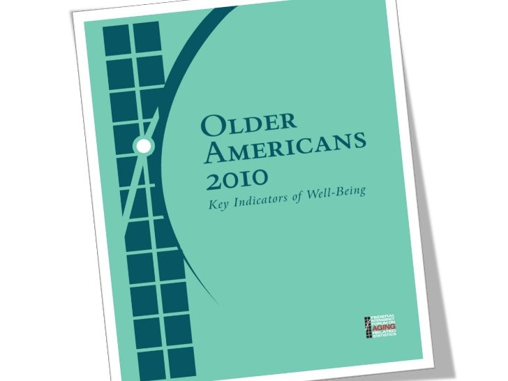 Issues in Aging - Older Americans 2010 - Key Indicators of Well-Being