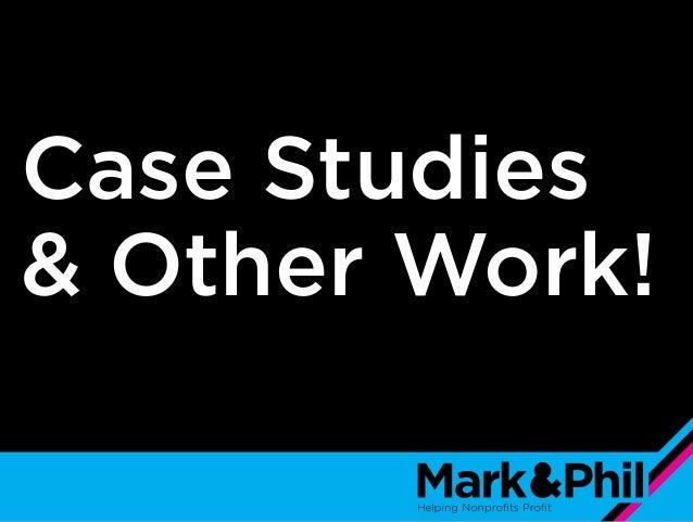 Case Studies & Other Work!