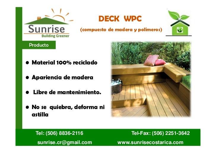 DECK WPC                     (compuesto de madera y polímeros) Producto• Material 100% reciclado• Apariencia de madera• Li...