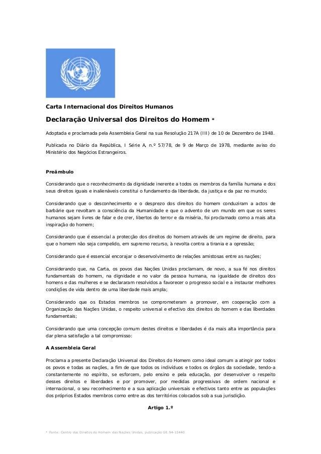 * Fonte: Centro dos Direitos do Homem das Nações Unidas, publicação GE.94-15440. Carta Internacional dos Direitos Humanos ...