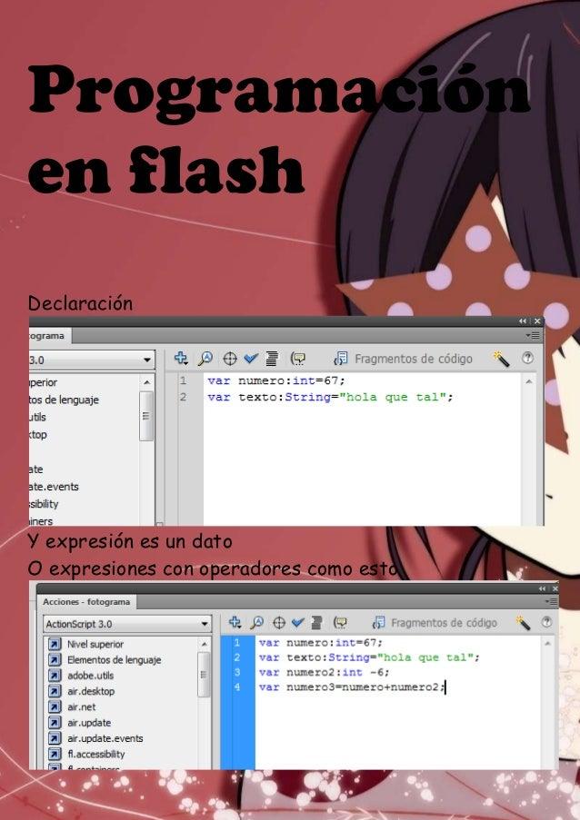 Programaciónen flashDeclaraciónY expresión es un datoO expresiones con operadores como esto