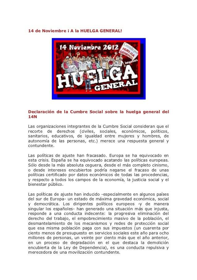 14 de Noviembre ¡ A la HUELGA GENERAL!Declaración de la Cumbre Social sobre la huelga general del14NLas organizaciones int...