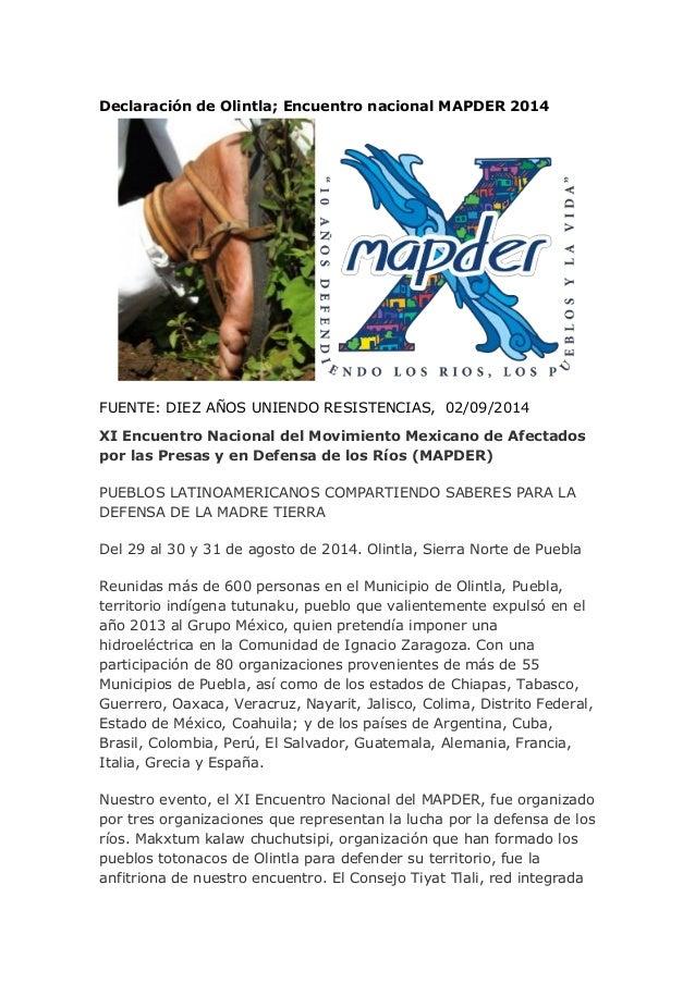 Declaración de Olintla; Encuentro nacional MAPDER 2014  FUENTE: DIEZ AÑOS UNIENDO RESISTENCIAS, 02/09/2014  XI Encuentro N...