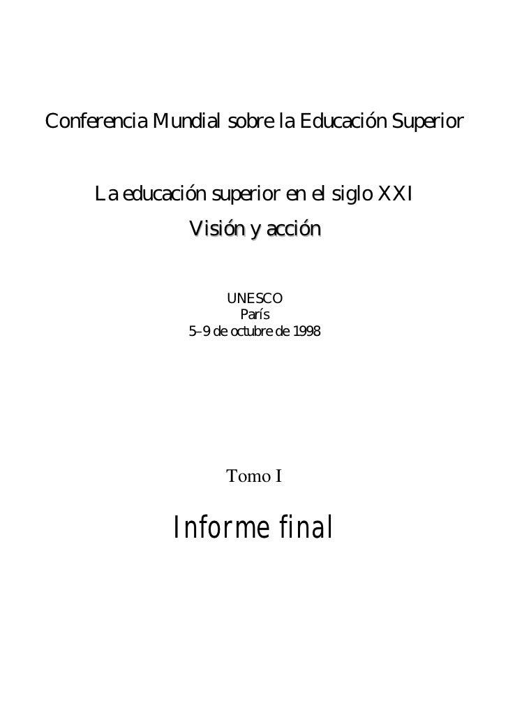 Conferencia Mundial sobre la Educación Superior     La educación superior en el siglo XXI                Visión y acción  ...