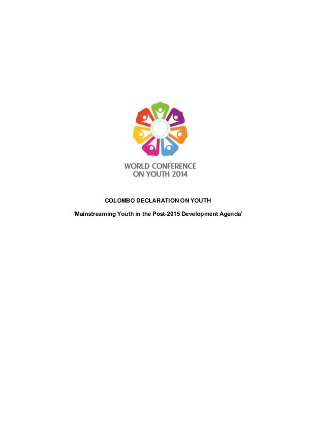 COLOMBO DECLARATION ON YOUTH 'Mainstreaming Youth in the Post-2015 Development Agenda'
