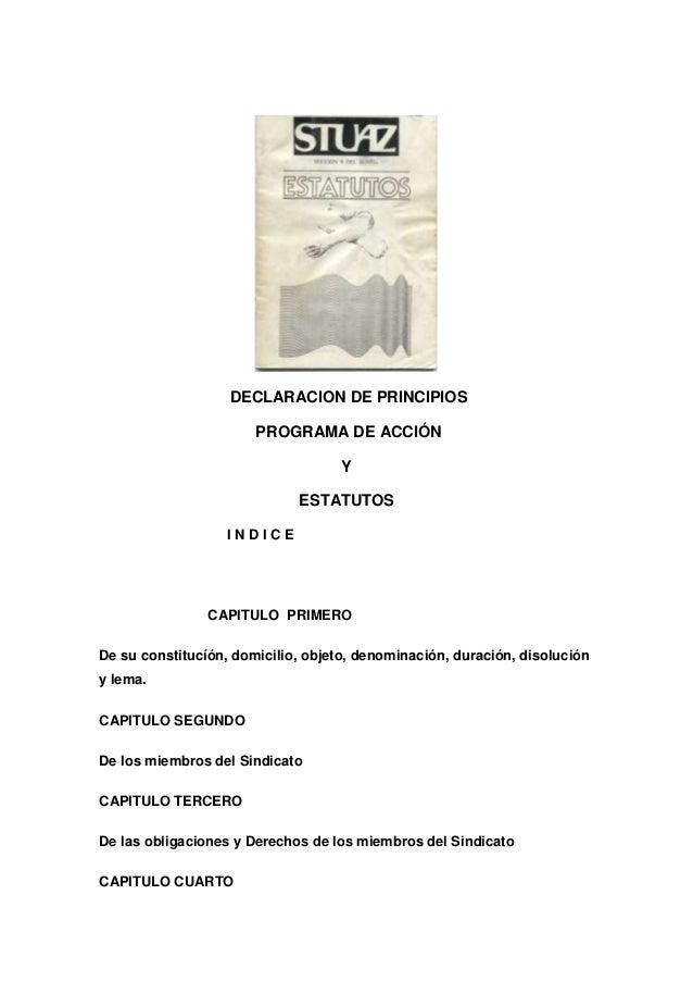 DECLARACION DE PRINCIPIOS PROGRAMA DE ACCIÓN Y ESTATUTOS I N D I C E CAPITULO PRIMERO De su constitucíón, domicilio, objet...