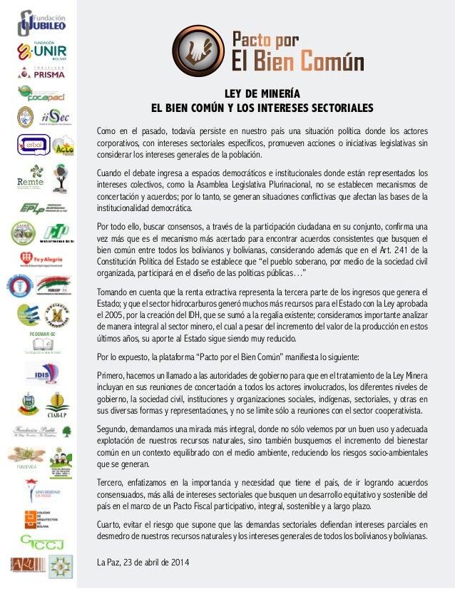 LEY DE MINERÍA EL BIEN COMÚN Y LOS INTERESES SECTORIALES Como en el pasado, todavía persiste en nuestro país una situación...