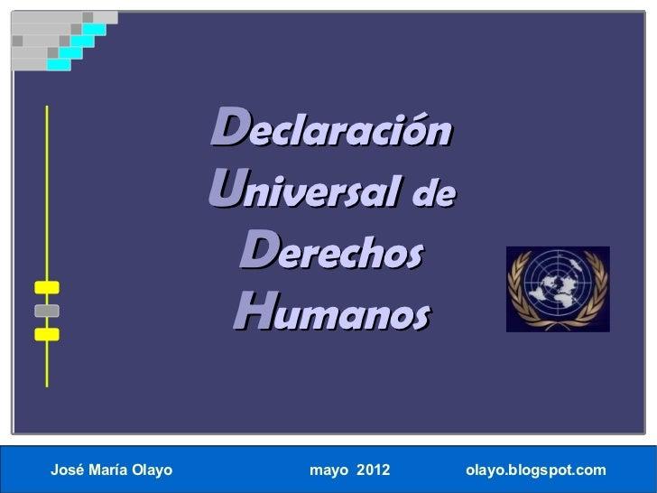 Declaración                   Universal de                    Derechos                    HumanosJosé María Olayo        m...