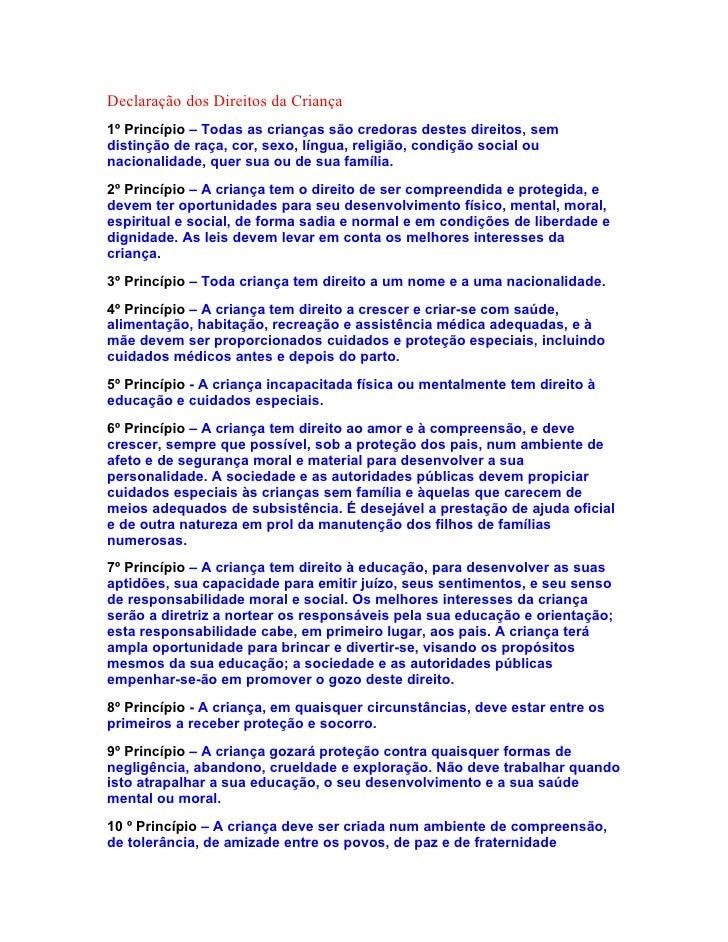 Declaração dos Direitos da Criança 1º Princípio – Todas as crianças são credoras destes direitos, sem distinção de raça, c...