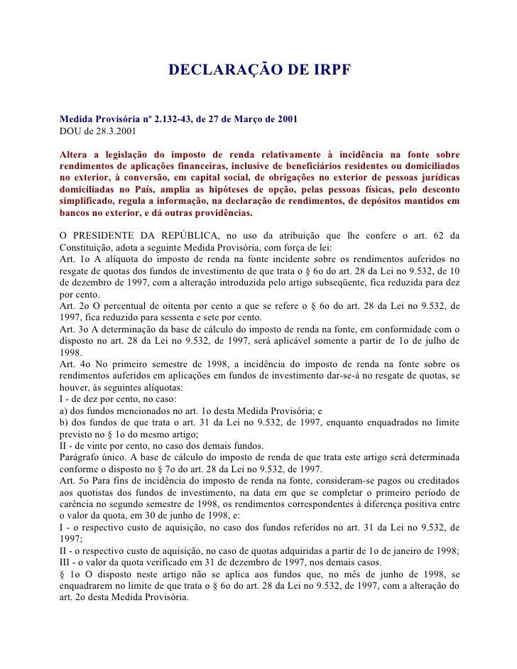 DECLARAÇÃO DE IRPF  Medida Provisória nº 2.132-43, de 27 de Março de 2001 DOU de 28.3.2001  Altera a legislação do imposto...