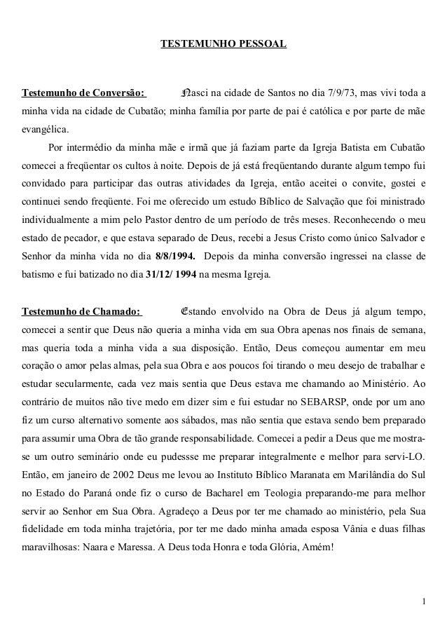 TESTEMUNHO PESSOAL Testemunho de Conversão: Nasci na cidade de Santos no dia 7/9/73, mas vivi toda a minha vida na cidade ...