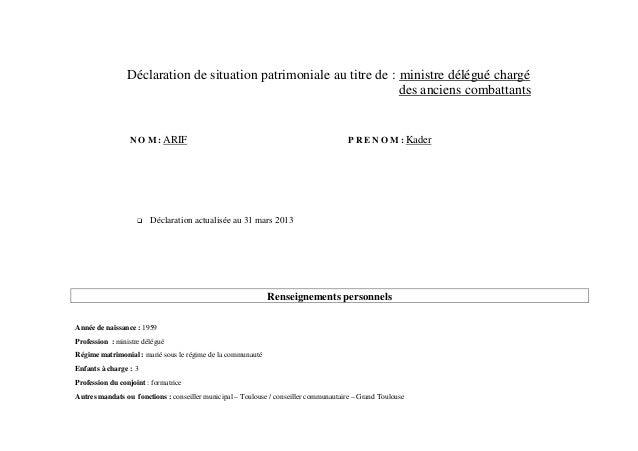 Déclaration de situation patrimoniale au titre de : ministre délégué chargédes anciens combattantsN O M : ARIF P R E N O M...