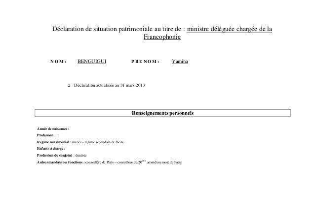 Déclaration de situation patrimoniale au titre de : ministre déléguée chargée de laFrancophonieN O M : BENGUIGUI P R E N O...