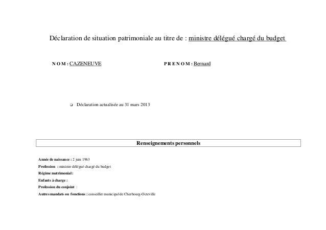 Déclaration de situation patrimoniale au titre de : ministre délégué chargé du budget        N O M : CAZENEUVE            ...