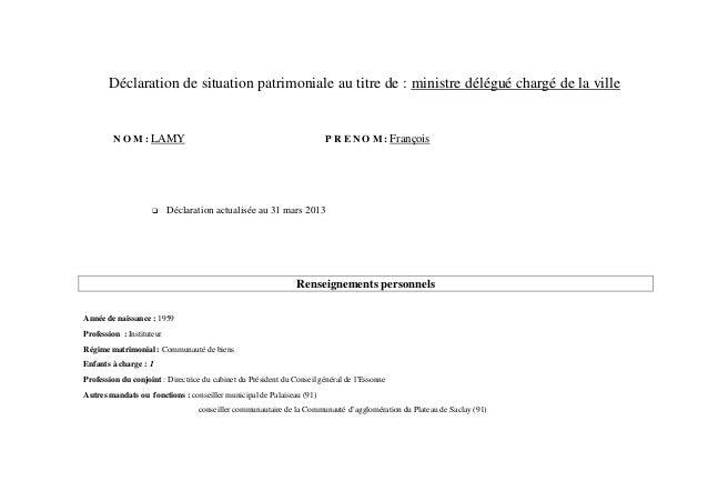 Déclaration de situation patrimoniale au titre de : ministre délégué chargé de la villeN O M : LAMY P R E N O M : François...