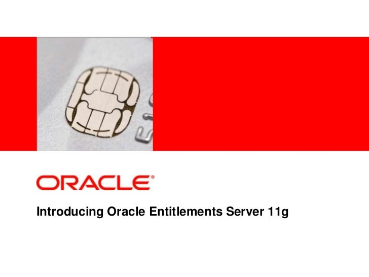 <Insert Picture Here>Introducing Oracle Entitlements Server 11g