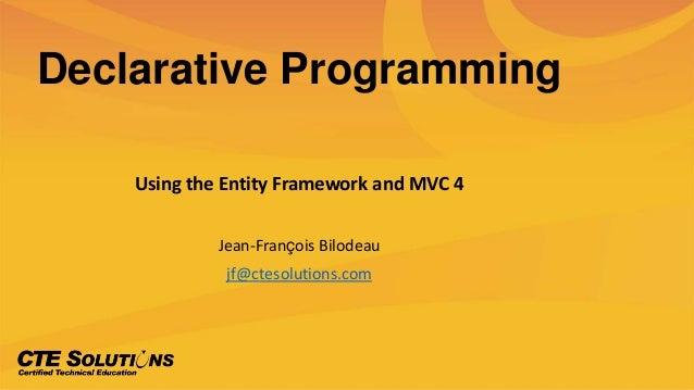 Declarative Programming Using the Entity Framework and MVC 4
