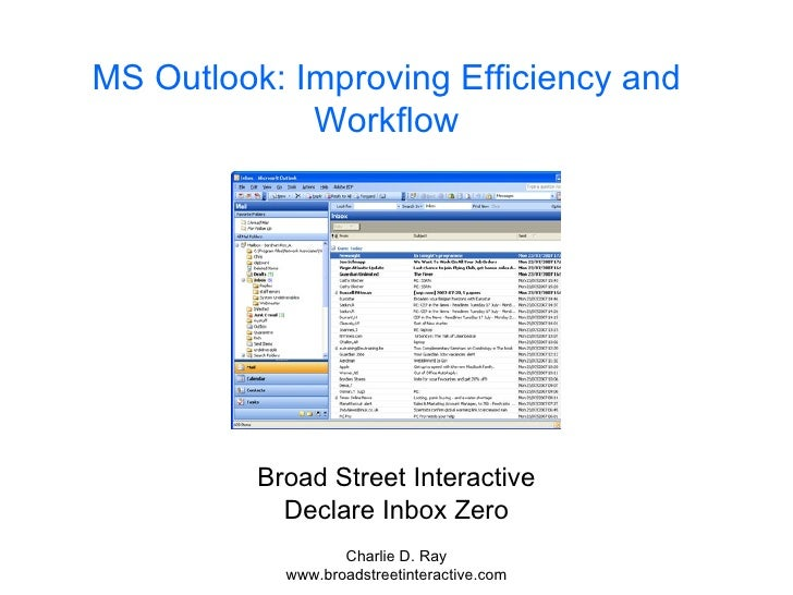 MS Outlook: Improving Efficiency and Workflow Broad Street Interactive Declare Inbox Zero