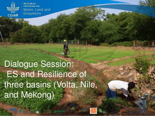 Dialogue Session: Ecosystem Services and Resilience of three basins (Volta, Nile, and Mekong)