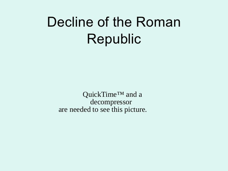 The Roman Republic in Decline