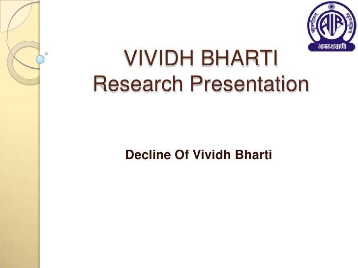 VIVIDH BHARTI Research Presentation<br />Decline Of Vividh Bharti<br />