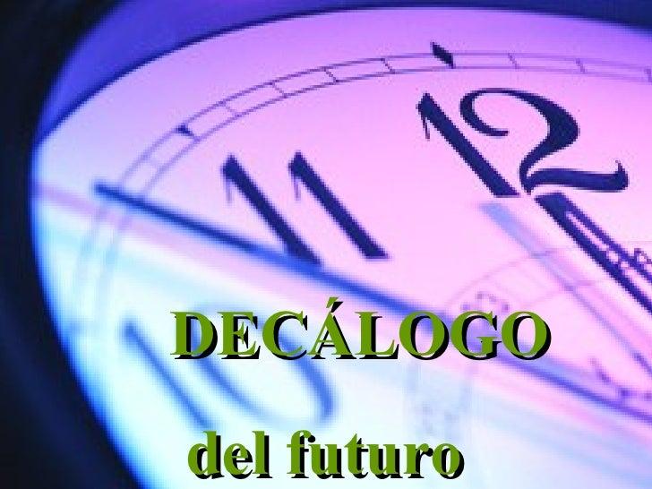 DECÁLOGO del   futuro