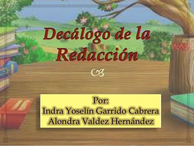 Por: Indra Yoselín Garrido Cabrera Alondra Valdez Hernández