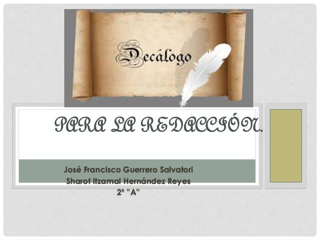 """José Francisco Guerrero Salvatori Sharot Itzamal Hernández Reyes 2º """"A"""" PARA LA REDACCIÓN."""
