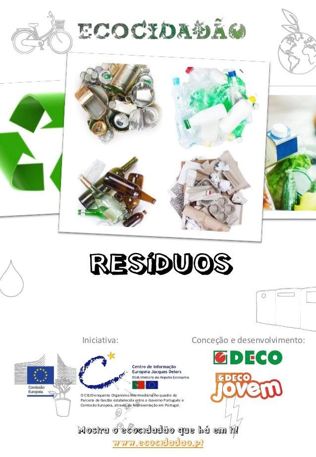 Mostra o ecocidadão que há em ti! www.ecocidadao.pt O CIEJD enquanto Organismo Intermediário no quadro da Parceria de Gest...