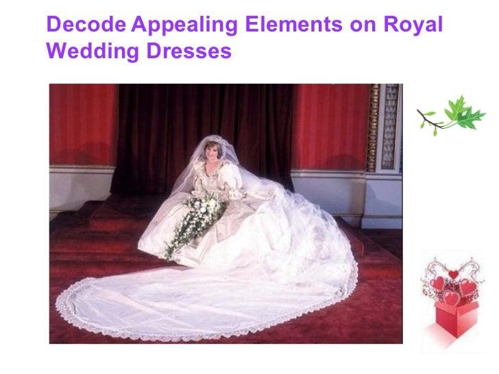 Decode   Appealing Elements on Royal Wedding Dresses