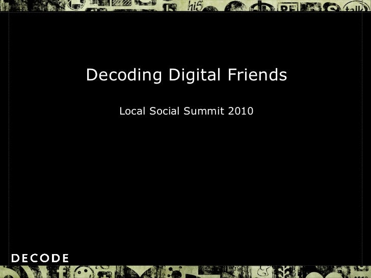 Decoding Digital Friends Local Social Summit 2010