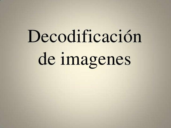 Decodificación de imagenes