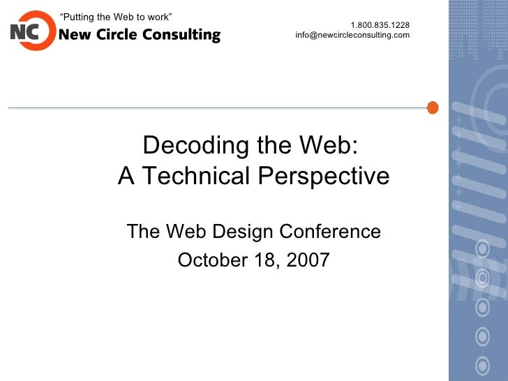 Decoding the Web:  A Technical Perspective The Web Design Conference October 18, 2007