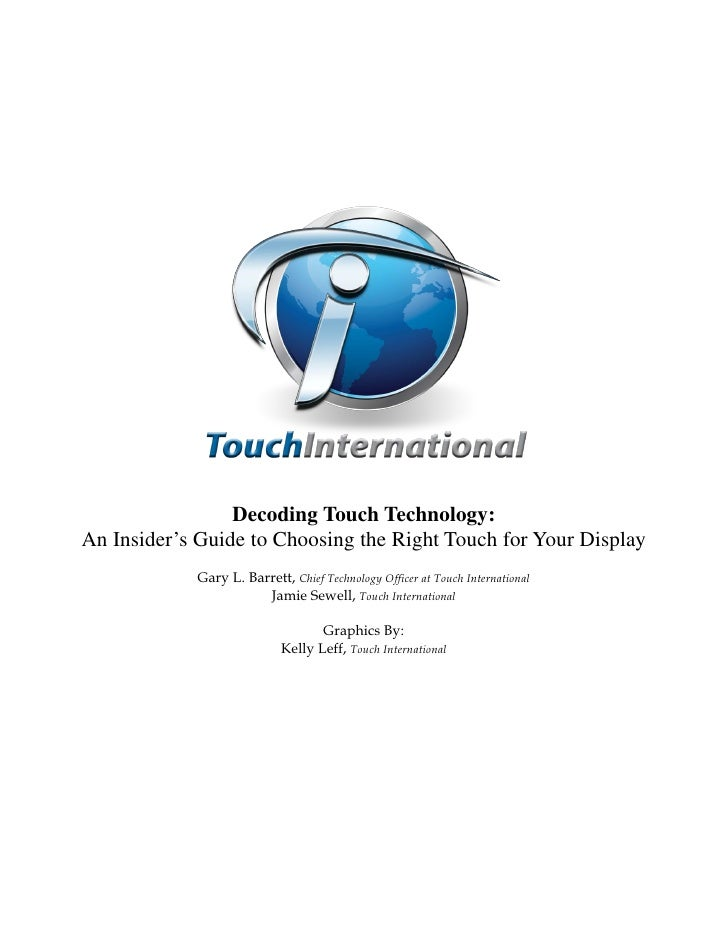 Decoding Touch Technology:An Insider's Guide to Choosing the Right Touch for Your Display            Gary L. Barrett, Chie...
