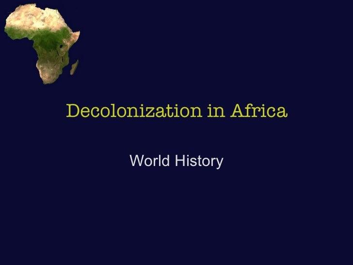 Decolonization in Africa World History
