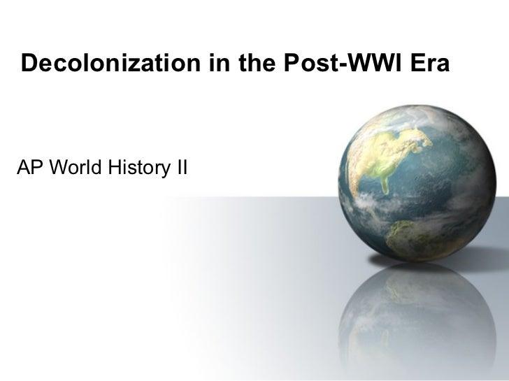 Decolonization in the Post-WWI Era AP World History II
