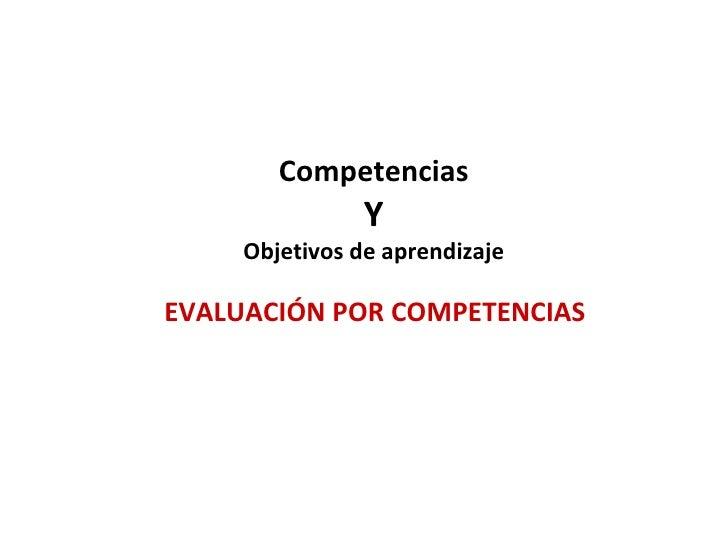 Competencias Y Objetivos de aprendizaje EVALUACIÓN POR COMPETENCIAS