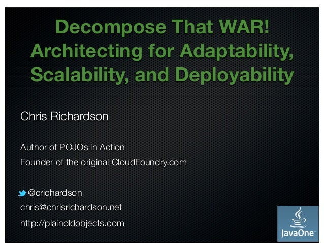 Decompose That WAR! Architecting for Adaptability, Scalability, and Deployability
