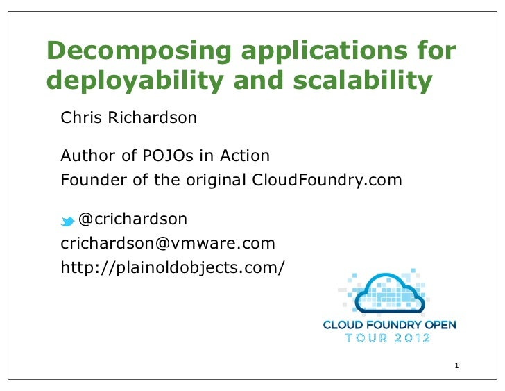 Decomposing applications for deployability and scalability (cfopentour india)