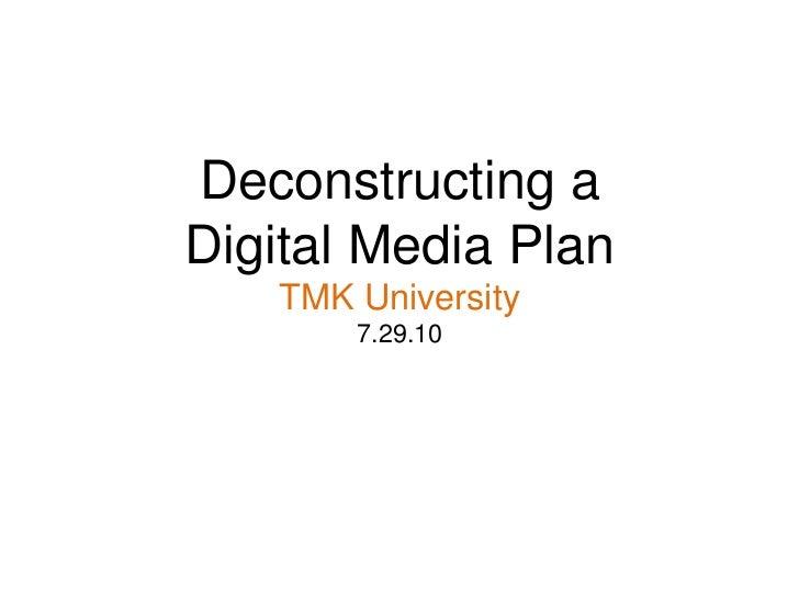 Deconstructing a Digital Media PlanArt + ScienceTMK UniversityAndre Woolery<br />