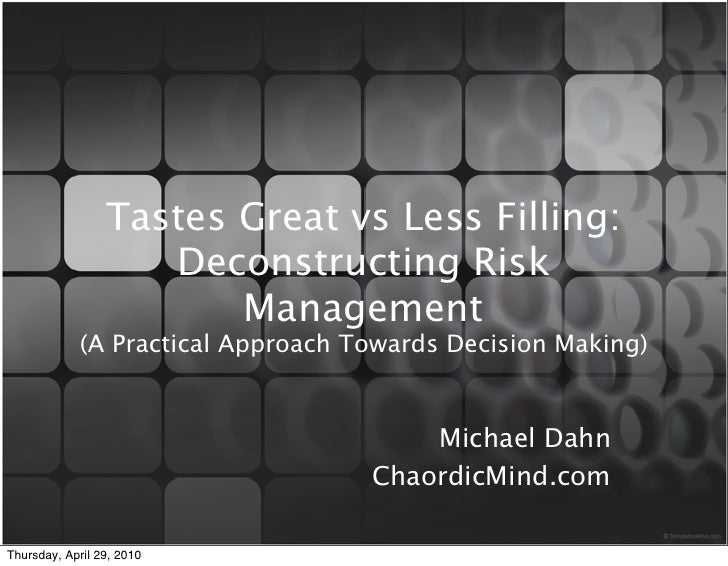 Tastes Great vs Less Filling:                     Deconstructing Risk                         Management              (A P...